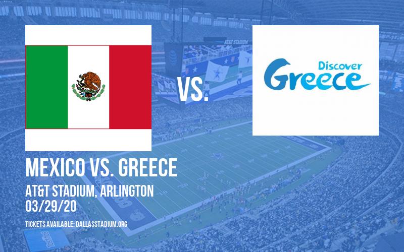 Friendly: Mexico vs. Greece at AT&T Stadium