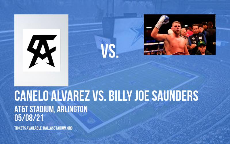 Canelo Alvarez vs. Billy Joe Saunders at AT&T Stadium