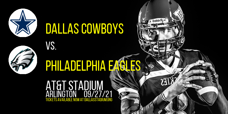 Dallas Cowboys vs. Philadelphia Eagles at AT&T Stadium