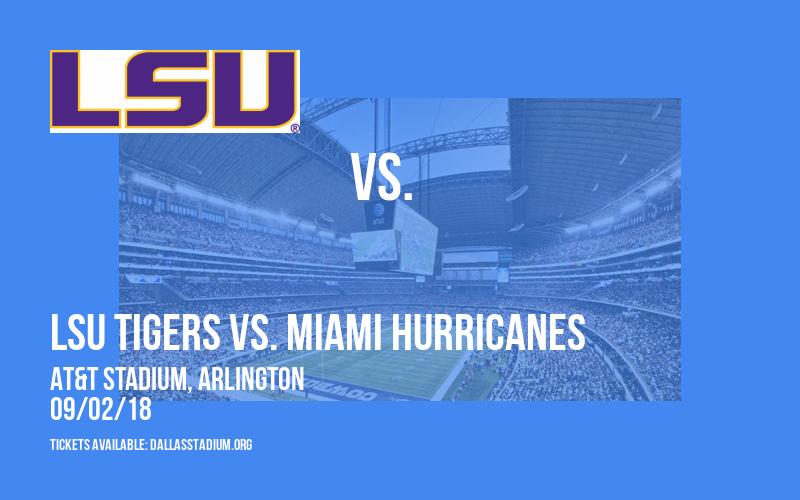 2018 Advocare Classic: LSU Tigers vs. Miami Hurricanes at AT&T Stadium