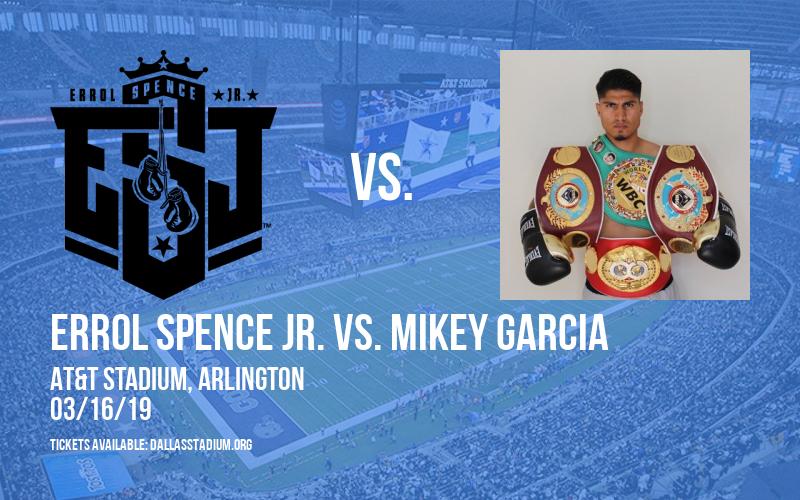 Errol Spence Jr. vs. Mikey Garcia at AT&T Stadium