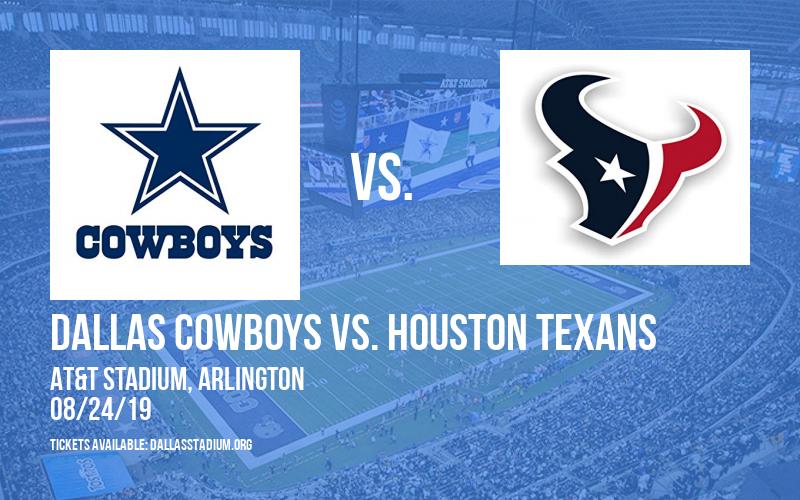 NFL Preseason: Dallas Cowboys vs. Houston Texans at AT&T Stadium
