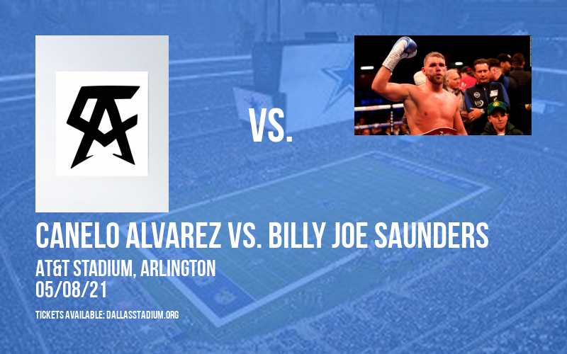 Canelo Alvarez vs. Billy Joe Saunders at AT&T Stadium