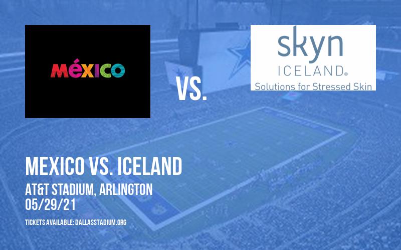 International Friendly: Mexico vs. Iceland at AT&T Stadium